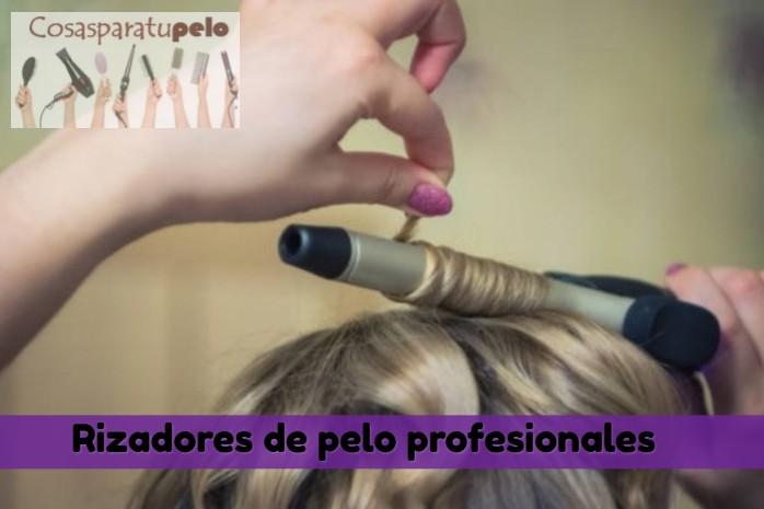 Los mejores rizadores de pelo profesionales