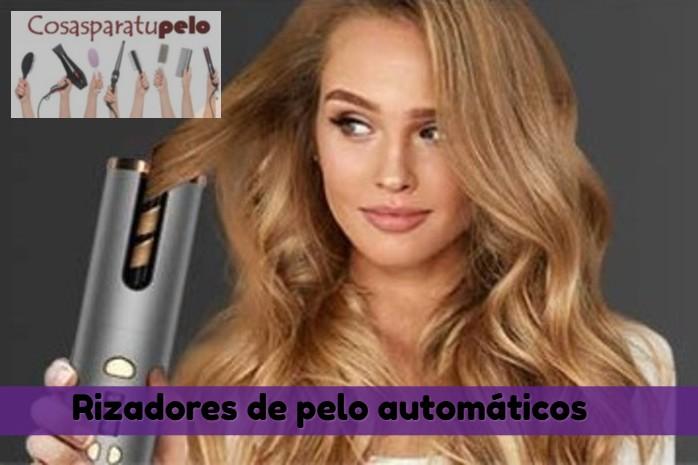 Los mejores rizadores de pelo automáticos